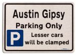 Austin Gipsy Car Owners Gift| New Parking only Sign | Metal face Brushed Aluminium Austin Gipsy Model